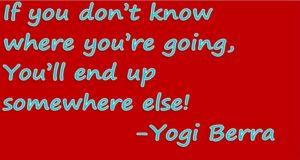 Yogi Berra Quote - Mission