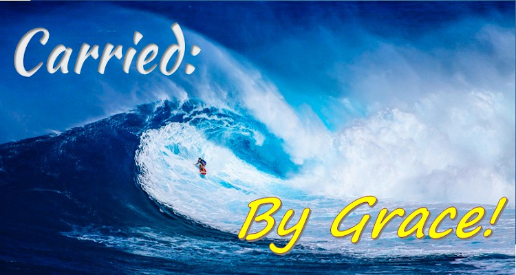 Carried: By Grace
