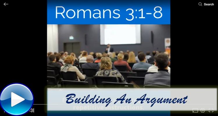 Romans 3 – Building An Argument, Pt. 1